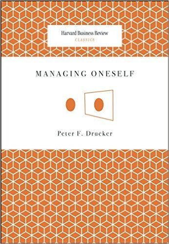 Peter Ferdinand Drucker - Managing Oneself (Harvard Business Review Classics)